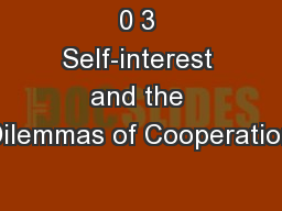 0 3 Self-interest and the Dilemmas of Cooperation