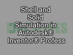 Shell and Solid Simulation in Autodesk® Inventor® Profess PowerPoint PPT Presentation