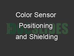 Color Sensor Positioning and Shielding