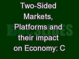 Two-Sided Markets, Platforms and their impact on Economy: C