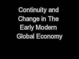 Continuity and Change in The Early Modern Global Economy PowerPoint PPT Presentation