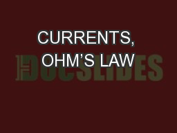 CURRENTS, OHM'S LAW