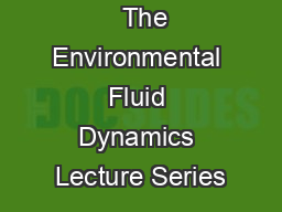 The Environmental Fluid Dynamics Lecture Series PowerPoint PPT Presentation