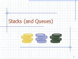 Stacks (and Queues)