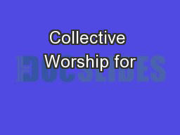 Collective Worship for PowerPoint Presentation, PPT - DocSlides
