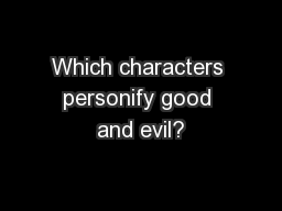 Which characters personify good and evil? PowerPoint PPT Presentation