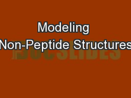 Modeling Non-Peptide Structures PowerPoint PPT Presentation