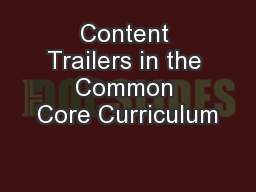 Content Trailers in the Common Core Curriculum