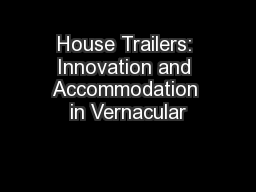 House Trailers: Innovation and Accommodation in Vernacular