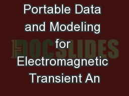 Portable Data and Modeling for Electromagnetic Transient An