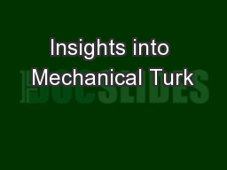 Insights into Mechanical Turk PowerPoint PPT Presentation
