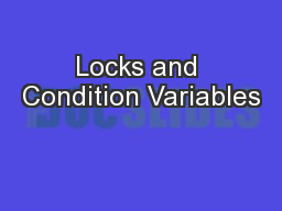 Locks and Condition Variables