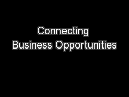 Connecting Business Opportunities PowerPoint PPT Presentation