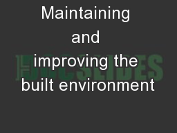 Maintaining and improving the built environment