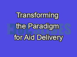 Transforming the Paradigm for Aid Delivery PowerPoint PPT Presentation