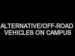 ALTERNATIVE/OFF-ROAD VEHICLES ON CAMPUS