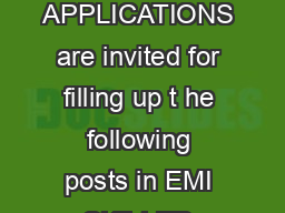 ETAILED ADVERTISEMENT NLINE APPLICATIONS are invited for filling up t he following posts in EMI SKILLED grade in Pay Band Rs