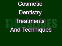 Cosmetic Dentistry Treatments And Techniques