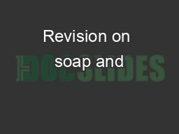 Revision on soap and
