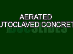 AERATED AUTOCLAVED CONCRETE