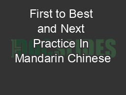 First to Best and Next Practice In Mandarin Chinese