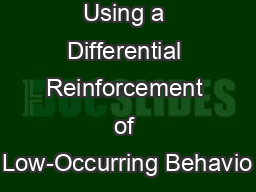 Using a Differential Reinforcement of Low-Occurring Behavio