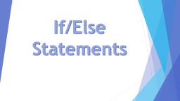 If/Else Statements