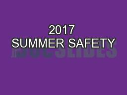 2017 SUMMER SAFETY PowerPoint PPT Presentation