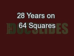 28 Years on 64 Squares