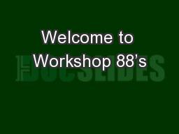 Welcome to Workshop 88's