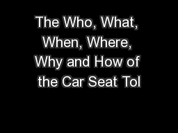 The Who, What, When, Where, Why and How of the Car Seat Tol