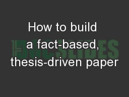 How to build a fact-based, thesis-driven paper