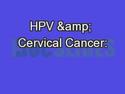 HPV & Cervical Cancer: