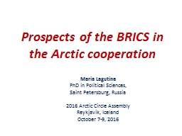 Prospects of the BRICS in the Arctic cooperation PowerPoint PPT Presentation