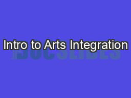 Intro to Arts Integration PowerPoint PPT Presentation