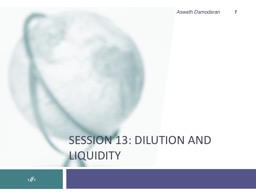 Session 13: dilution and liquidity