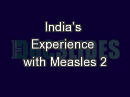 India's Experience with Measles 2