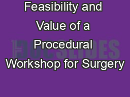 Feasibility and Value of a Procedural Workshop for Surgery