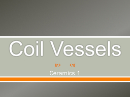 Coil Vessels