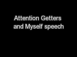 Attention Getters and Myself speech