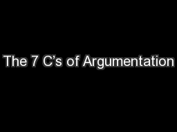 The 7 C's of Argumentation PowerPoint PPT Presentation