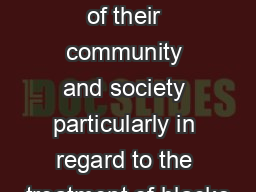 the unfairness and brutality of their community and society particularly in regard to the treatment of blacks