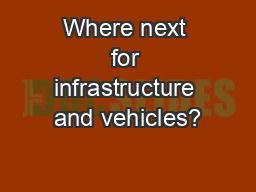 Where next for infrastructure and vehicles?