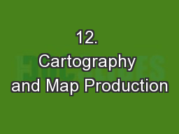 12. Cartography and Map Production PowerPoint PPT Presentation
