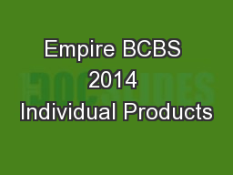 Empire BCBS 2014 Individual Products
