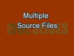 Multiple Source Files