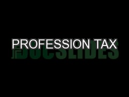 PROFESSION TAX