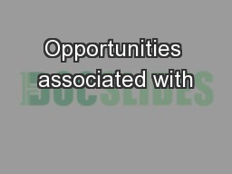 Opportunities associated with