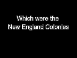 Which were the New England Colonies