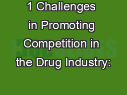 1 Challenges in Promoting Competition in the Drug Industry: